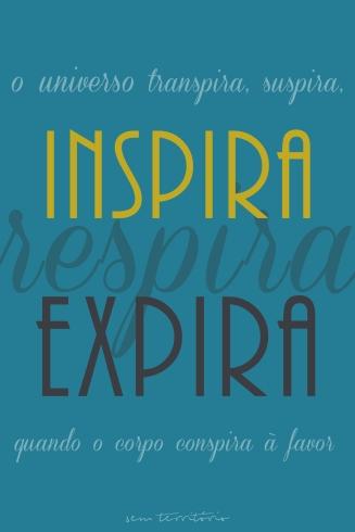 """""""O universo transpira, suspira, inspira, respira, expira, quando o corpo conspira a favor. """""""